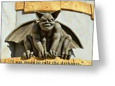 I Was Made To Rule Gargoyle Santa Cruz California Greeting Card