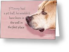 If Timmy Had A Pitbull Greeting Card