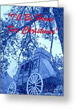 I'll Be Home For Christmas Greeting Card