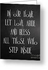 In Our Home Let Love Abide Greeting Card