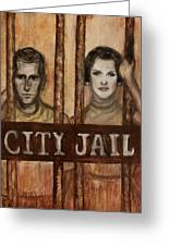 In The Jailhouse Now Greeting Card