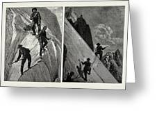 Incidents Of Climbing In The High Alps, 1889 On The Alsirat Greeting Card