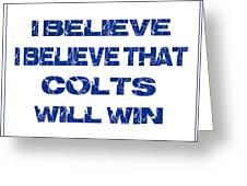 Indianapolis Colts I Believe Greeting Card