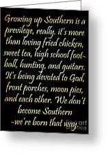 Inspirational Art - Growing Up Southern. Greeting Card