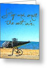 Inspirational Beach - Stop And Smell The Salt Air Greeting Card