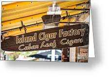 Island Cigar Factory Key West  Greeting Card