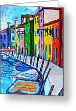 Italy - Venice - Colorful Burano - The Right Side  Greeting Card