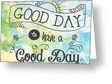 It's A Colorful Good Day By Jan Marvin Greeting Card