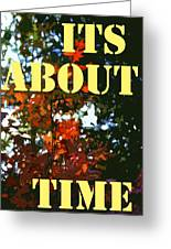 Its About Time Greeting Card