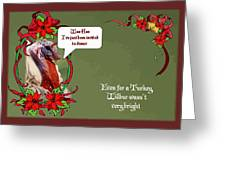 I've Been Invited To A Turkey Dinner Holiday Greeting  Greeting Card