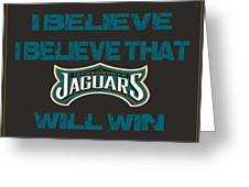 Jacksonville Jaguars I Believe Greeting Card