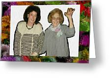 Jane And Mom Greeting Card