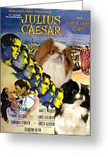 Japanese Chin Art - Julius Caesar Movie Poster Greeting Card