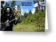Jerry Plays Birdsongs Greeting Card