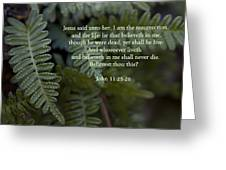 Jesus Is The Resurrection And The Life Greeting Card