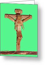 Jesus On The Cross In Mexico 1925 Greeting Card