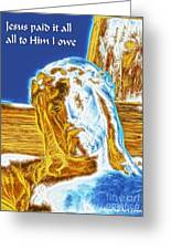 Jesus Paid It All Greeting Card