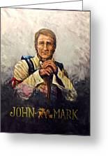 John Mark Greeting Card