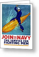 Join The Navy The Service For Fighting Men  Greeting Card