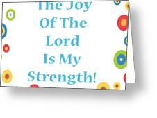Joy Of The Lord Greeting Card by Stephanie Grooms