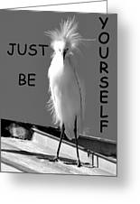 Just Be Yourself Greeting Card