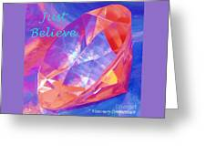 Just Believe Greeting Card