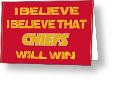 Kansas City Chiefs I Believe Greeting Card