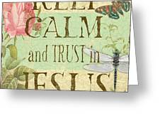 Keep Calm-trust In Jesus-3 Greeting Card