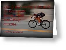 Keep Moving Greeting Card