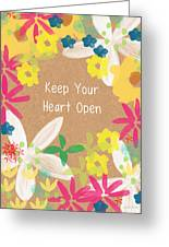 Keep Your Heart Open Greeting Card