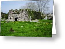 Kilmore Church Ruins - Founded By St Patrick - Ballina Co Mayo Greeting Card