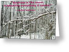 Kindness Is Like Snow Greeting Card