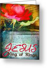 King Of Kings Greeting Card