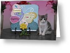 Kitty Says Every Day Is A New Beginning Greeting Card