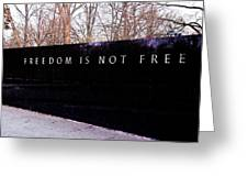 Korean War Veterans Memorial Freedom Is Not Free Greeting Card