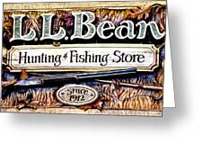 L. L. Bean Hunting And Fishing Store Since 1912 Greeting Card