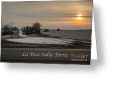 La Pace Sulla Terra With A Winter Sunrise Greeting Card