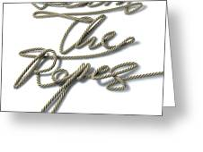 Learn The Ropes Rope Greeting Card by Allan Swart