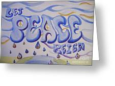 Let Peace Reign Greeting Card