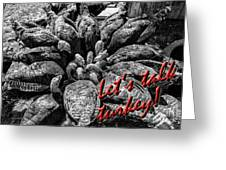 Let S Talk Turkey Greeting Card