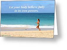 Let Your Body Believe Greeting Card