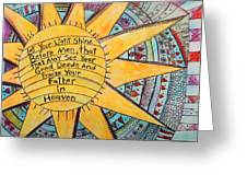 Let Your Light Shine Greeting Card by Lauretta Curtis