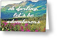 Let's Be Adventurers Greeting Card by Jennifer Kimberly