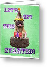 Let's Get This Party Started Greeting Card