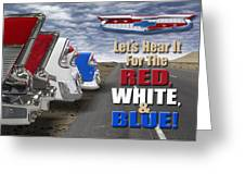Lets Hear It For The Red White And Blue Greeting Card by Mike McGlothlen