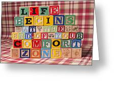 Life Begins At The End Of Your Comfort Zone  Greeting Card