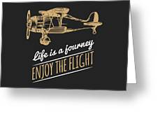 Life Is A Journey, Enjoy The Flight Greeting Card