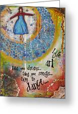 Life Is Art. Paint Your Dreams. Sing Your Songs. Enjoy The Dance. - Colorful Collage Painting Greeting Card