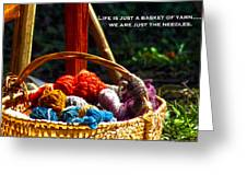 Life Is Just A Basket Of Yarn Greeting Card