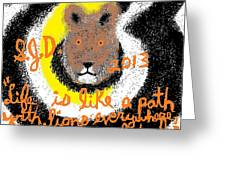 Life Is Like A Path With Lions Everywhere Symbolizing Obstacles To Overcome Greeting Card by Joe Dillon
